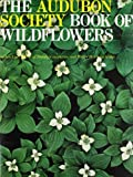 National Audubon Society: The Audubon Society Book of the Wildflowers of the World