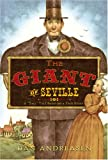 "Andreasen, Dan: The Giant of Seville: A ""Tall"" Tale Based on a True Story"