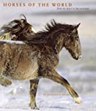 Ripart, Jacqueline: Horses of the World : From the Desert to the Racetrack