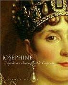 Josephine: Napoleon's Incomparable Empress…