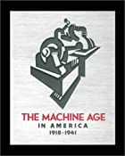 The Machine Age in America: 1918-1941 by…