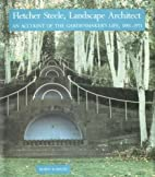 Fletcher Steele, Landscape Architect: An…