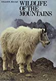 Ricciuti, Edward R.: Wildlife of the Mountains