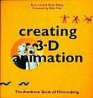 Creating 3-D Animation: The Aardman Book of…