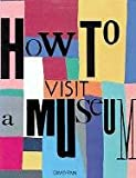 Finn, David: How to Visit a Museum