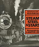 Link, Winston O.: Steam, Steel, and Stars: America&#39;s Last Steam Railroad