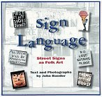 Baeder, John: Sign Language: Street Signs As Folk Art
