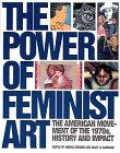 Broude, Norma: The Power of Feminist Art: The American Movement of the 1970S, History and Impact