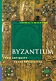 Mathews, Thomas F.: Byzantium: From Antiquity to the Renaissance