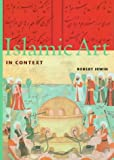 Abrams, Harry N., Staff: Islamic Art in Context