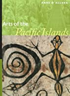 Arts of the Pacific Islands by Anne D'Alleva