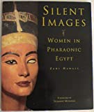 Zahi Hawass: Silent Images: Women in Pharaonic Egypt [Paperback]