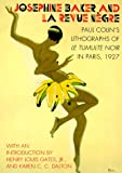 Colin, Paul: Josephine Baker and LA Revue Negre: Paul Colin's Lithographs of Le Tumulte Noir in Paris, 1927