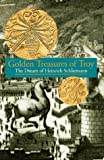 Duchene, Herve: Golden Treasures of Troy: The Dream of Heinrich Schliemann