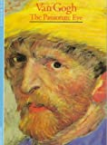 Pascal Bonafoux: Van Gogh: The Passionate Eye (Discoveries Series)