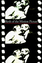 Discoveries: Birth of the Motion Picture…
