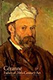 Hoog, Michel: Cezanne: Father of 20Th-Century Art