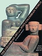 Pre-Columbian Art and the Post-Columbian…