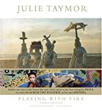 Blumenthal, Eileen: Julie Taymor: Playing With Fire