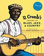 R. Crumb's Heroes of Blues, Jazz, & Country…