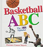 Mayers, Florence C.: Basketball ABC : The NBA Alphabet