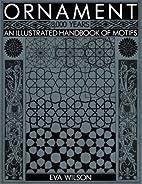 Ornament 8000 Years: An Illustrated Handbook…