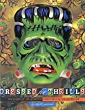 Durant, Mark Alice: Dressed for Thrills : 100 Years of Halloween Costumes and Masquerade