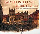 Daily Life in Holland in the Year 1566 by…