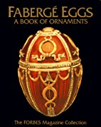Faberge Eggs : A Book of Ornaments by Ellen…