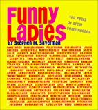 Funny Ladies: 100 Years of Great Comediennes…