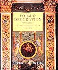 Hornton, Peter: Form and Decoration: Innovation in the Decoration Arts, 1470-1870
