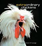 Green-Armytage, Stephen: Extraordinary Chickens