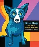 Rodrigue, George: Blue Dog: The Art of George Rodrigue: 2010 Engagement Calendar