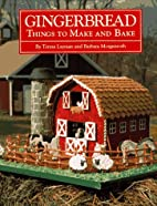 Gingerbread: Things to Make and Bake by…