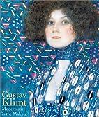 Gustav Klimt: Modernism in the Making by…