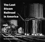 Link, O. Winston: The Last Steam Railroad in America: From Tidewater to Whitetop