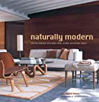 Naturally Modern: Creating Interiors with…