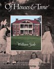 Seale, William: Of Houses & Time: Personal Histories of America's National Trust Properties