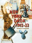 New York Dada 1915-23 by Francis M. Naumann