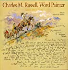 Charles M. Russell, Word Painter: Letters…