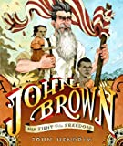 Hendrix, John: John Brown: His Fight for Freedom