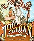 Hendrix, John: John Brown: His Fight for Freedom