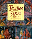 Textiles: 5000 Years by Jennifer Harris