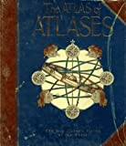 Allen, Phillip: The Atlas of Atlases: The Map Maker&#39;s Vision of the World