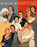 Simon, Ron: Worlds Without End: The Art and History of the Soap Opera