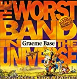 Base, Graeme: The Worst Band in the Universe