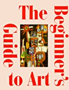 The Beginner's Guide to Art by Govignon…