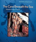 Cave Beneath the Sea by Jean Clottes