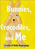 Bunnies, Crocodiles, and Me by Peter Allen