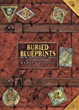 Lorenz, Albert: Buried Blueprints: Maps and Sketches of Lost Worlds and Mysterious Places
